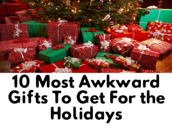 9 Most Awkward Gifts To Get For Christmas | Playbuzz