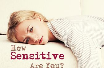 How Sensitive Are You?