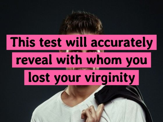 This Test Can Tell With Whom You Lost Your Virginity
