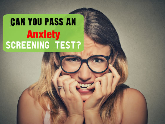 Can You Actually Pass An Anxiety Screening Test?