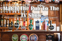 Match The Pub To The British TV Show