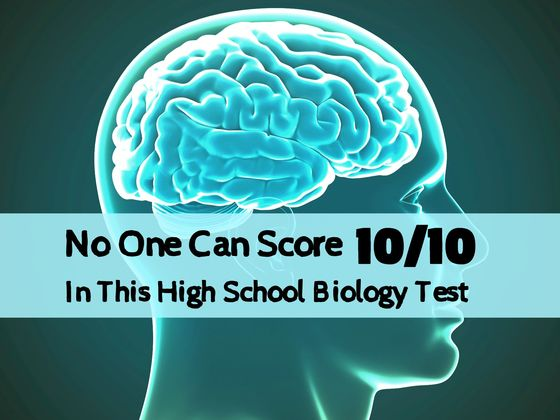 No One Can Score 10/10 In This High School Biology Test And It's Driving The Internet Crazy