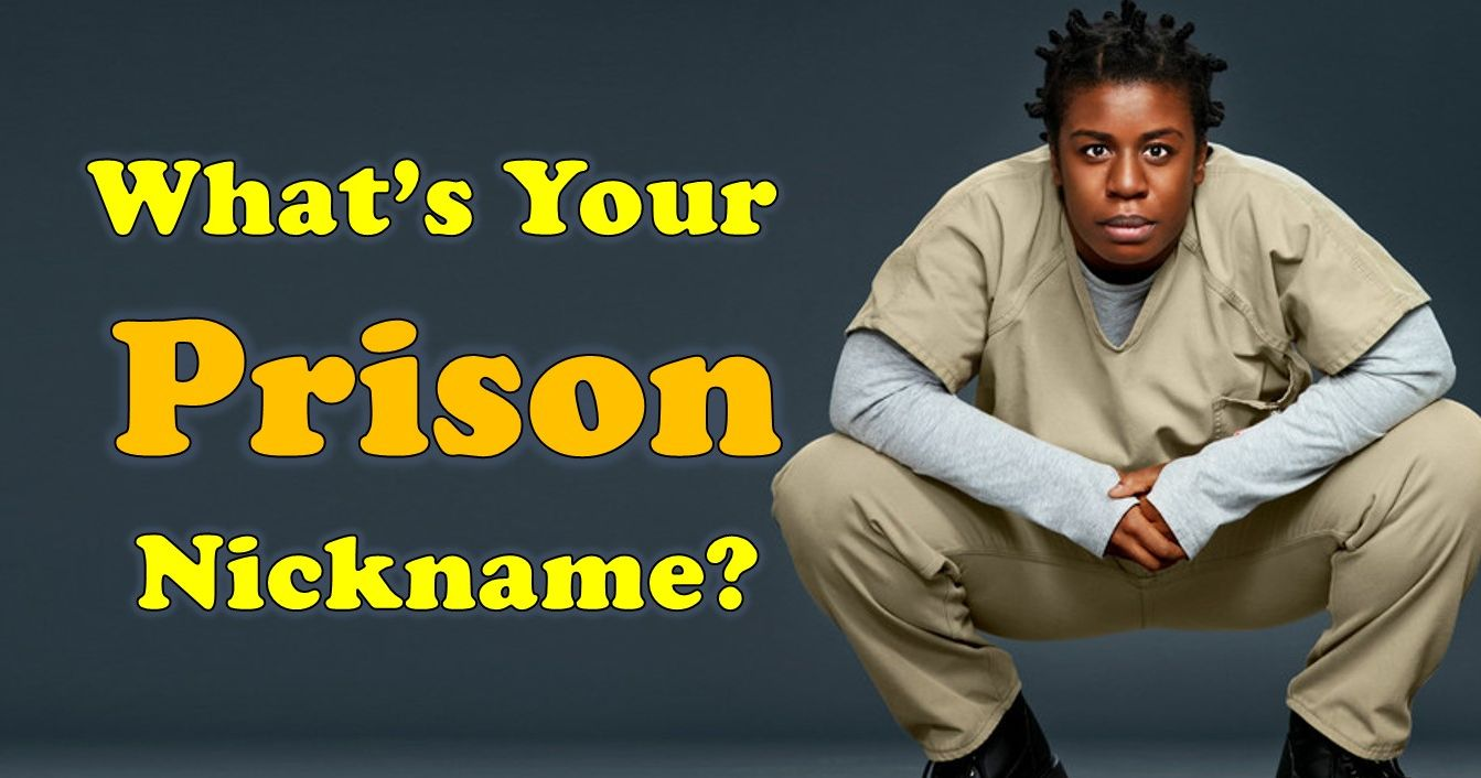 what would be your nickname in prison playbuzz