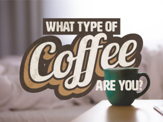 What Type Of Coffee Are You?