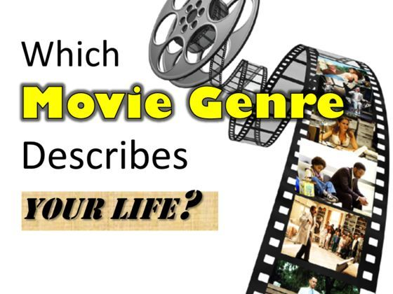What Movie Genre is your life?