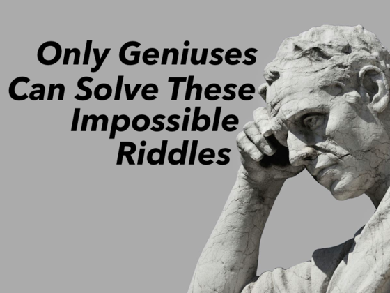 Only Geniuses Can Solve These Impossible Riddles