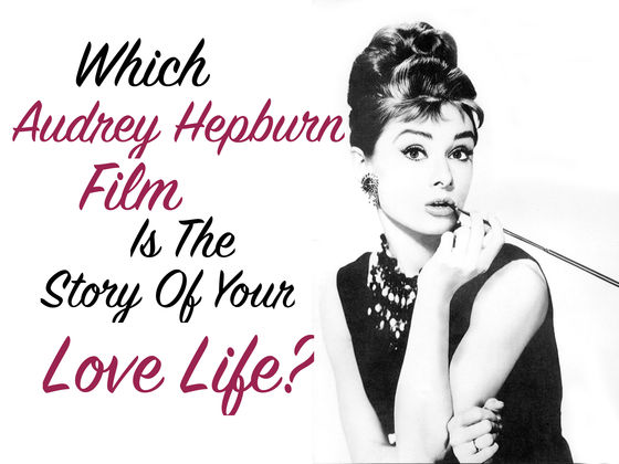 WhichAudrey HepburnFilm Is The Story Of Your Love Life?