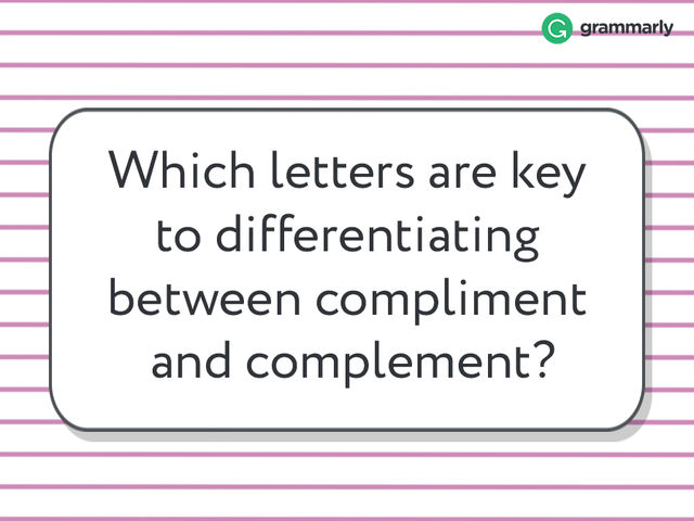 Complement Vs Compliment Grammarly Blog