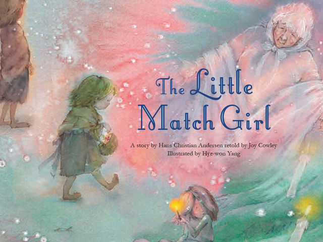 The Little Match Girl was originally written by Hans Christian Andersen!