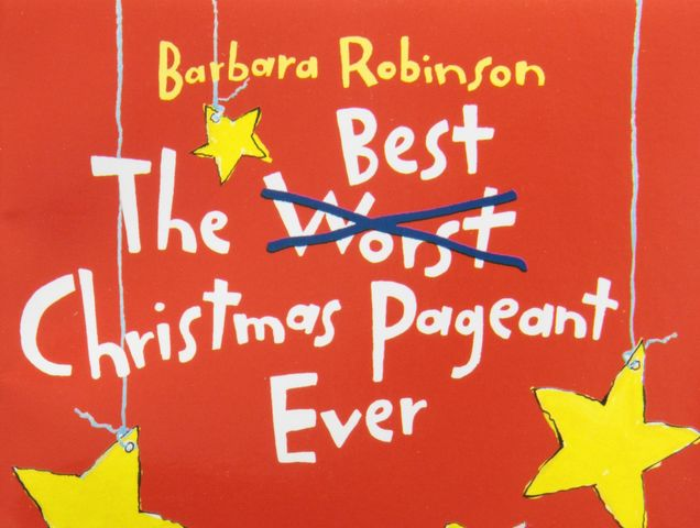 The Best Christmas Pageant Ever was written by Barbara Robinson!