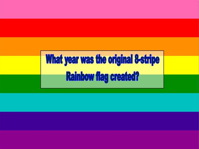 What year was the original 8-stripe Rainbow flag created?