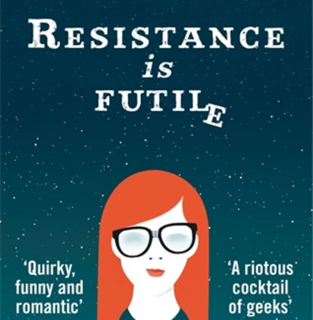 RESISTANCE IS FUTILE by Jenny T. Colgan