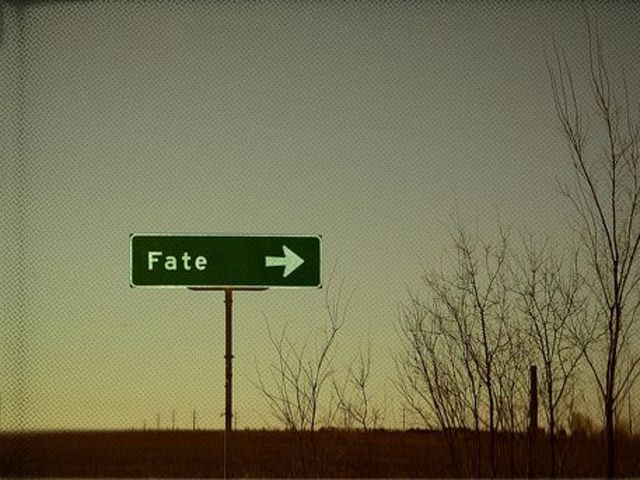 I believe fate is outside of my control.