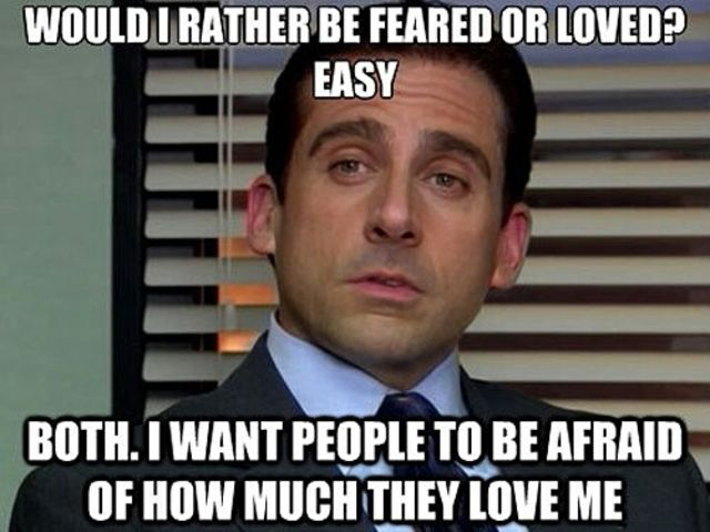 Would you rather be loved or feared by your employees?