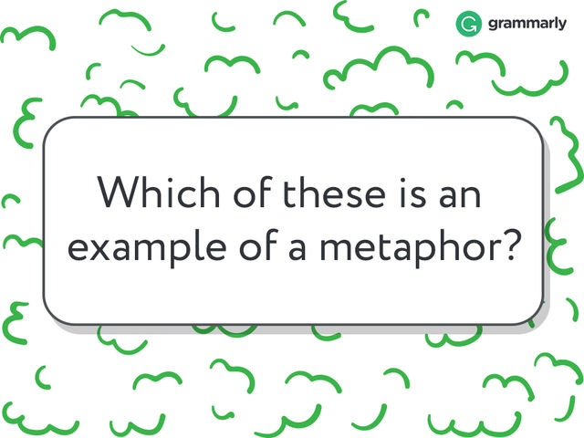 Simile and Metaphor—What's the Difference? | Grammarly