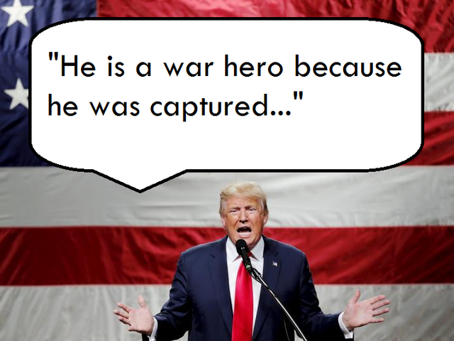 """I like people who weren't captured."" Trump said of Arizona Sen. John McCain, a Republican."