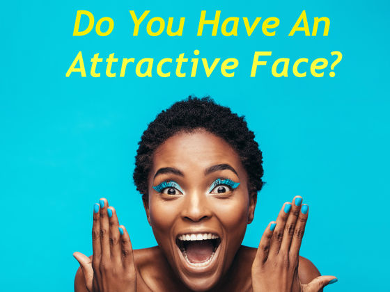 Do You Have An Attractive Face? Take This Quiz To Find Out