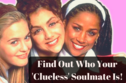 Find Out Which Character From 'Clueless' Is Your Soulmate