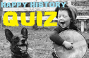 This Happy History Trivia Will Remind You That The World Isn't Always Terrible