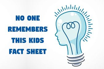 No One Remembers This Kids Fact Sheet. Do You?