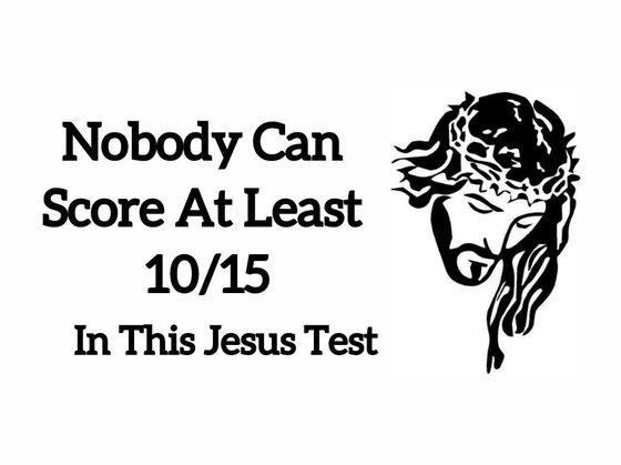 Nobody Can Score At Least 10/15 In This Tricky Jesus Test