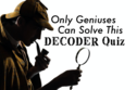 Only Geniuses Can Solve This Decoder Quiz