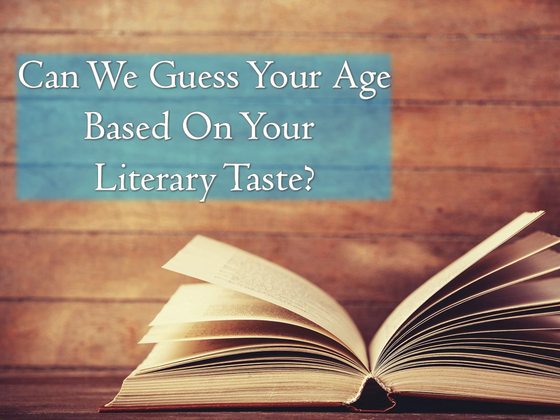 Can We Guess Your Age Based On Your Literary Taste?