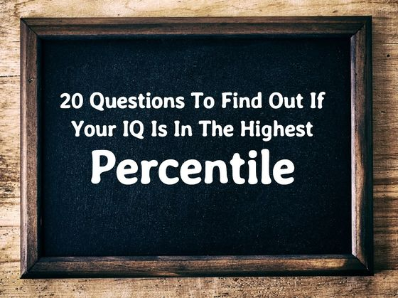 Answer These 20 Questions To Find Out If Your IQ Is In The Highest Percentile