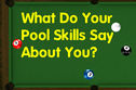 What Do Your Pool Skills Say About You?