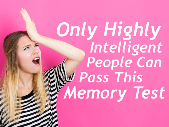 Only Highly Intelligent People Can Pass This Memory Test
