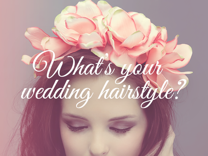 Whats Your Wedding Hairstyle