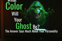 What Color Will Your Ghost Be? The Answer Says Much About Your Personality