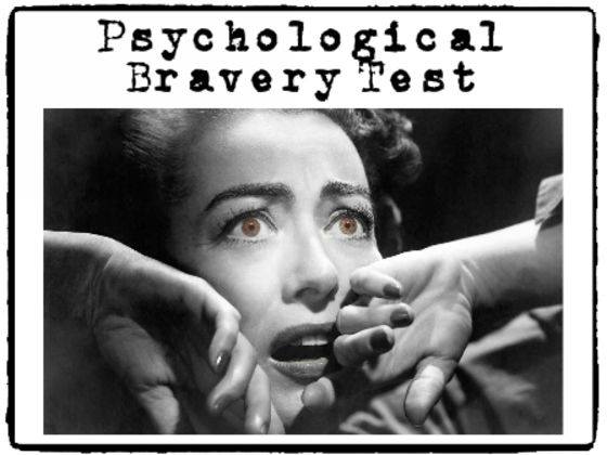 Can You Pass The Psychological Bravery Test
