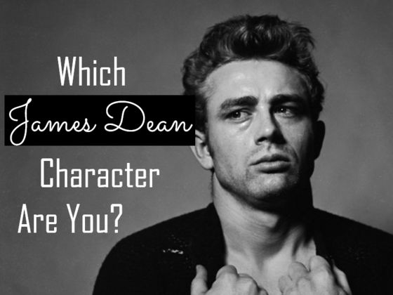Which James Dean Character Are You?