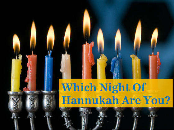Which Night Of Hanukkah Are You?