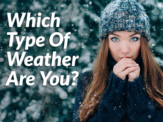 Which Type Of Weather Are You?