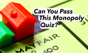 Can You Pass This Monopoly Quiz?