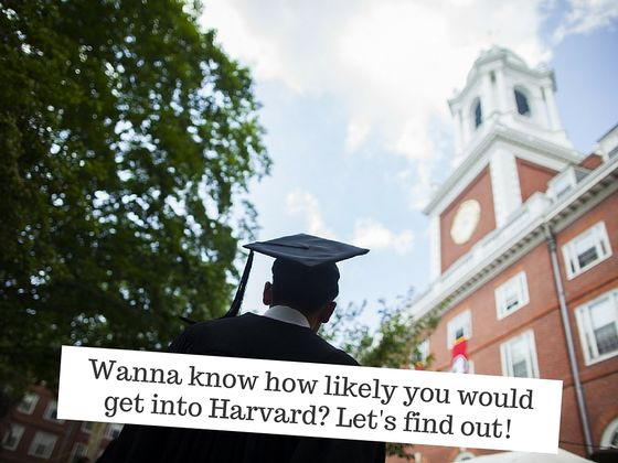 Would You Get Into Harvard?