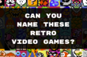 Only A True Nerd Can Identify ALL Of These Retro Video Games