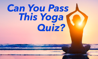 Can You Pass This Yoga Quiz?