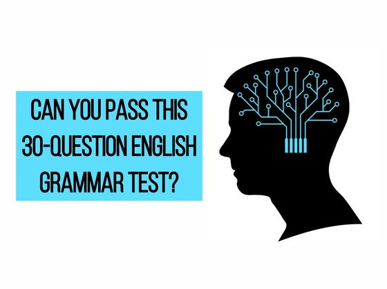 Can You Pass This 30-Question English Grammar Test?