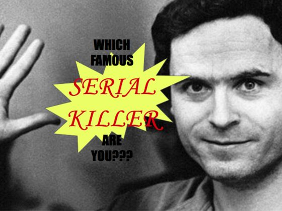 Which Famous Serial Killer Are You?