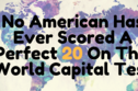 No American Has Ever Scored A Perfect 20 On This World Capital Test