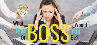 Which Of The 5 Types Of Bosses Would You Be?