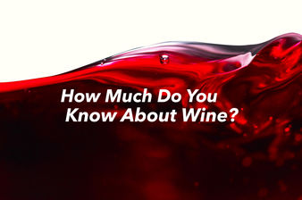 How Much Do You Know About Wine?
