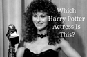 Can You Identify These Older Harry Potter Stars From Their Much Younger Photos?