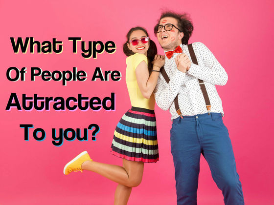 what type of person are you attracted to