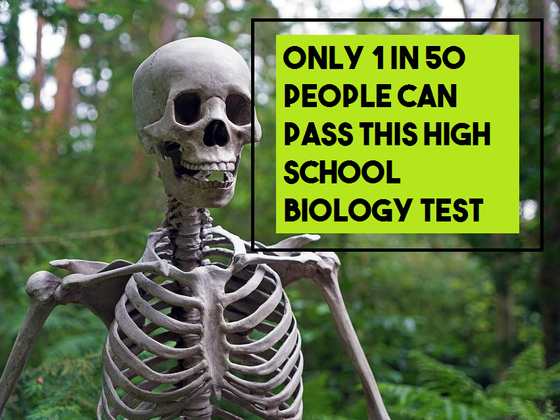 Only 1 in 50 People Can Pass This High School Biology Test