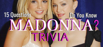 How Much Do You Actually Know About MADONNA?