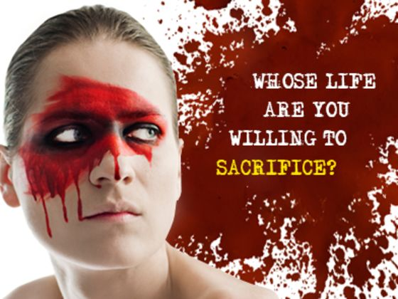 Whose Life Are You Willing To Sacrifice?